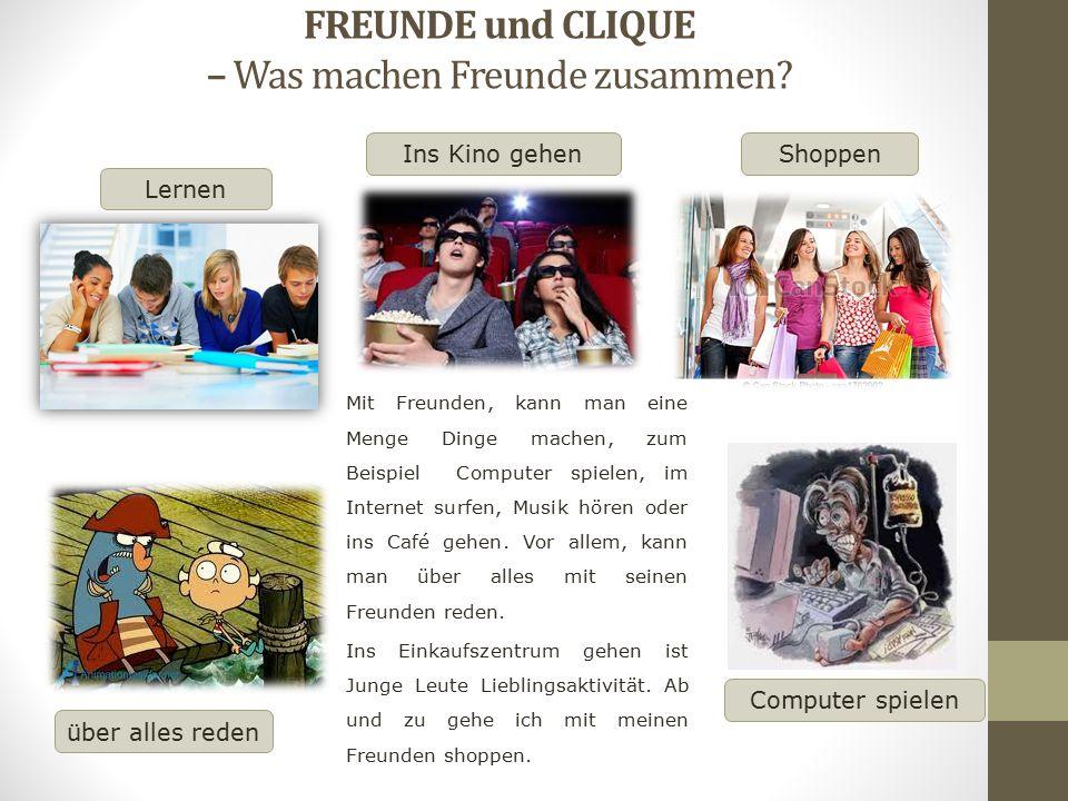 FREUNDE und CLIQUE – Was machen Freunde zusammen
