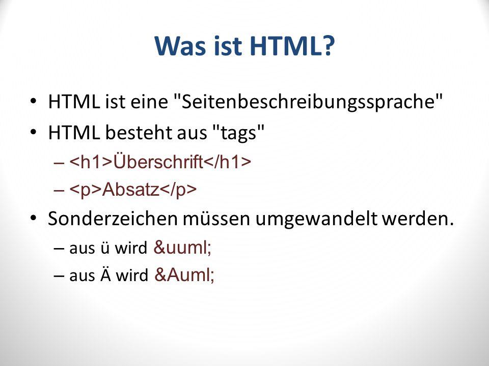 Was ist HTML HTML ist eine Seitenbeschreibungssprache