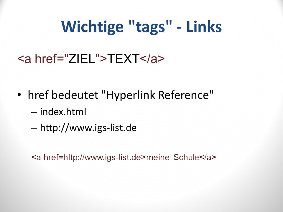 Wichtige tags - Links <a href= ZIEL >TEXT</a>