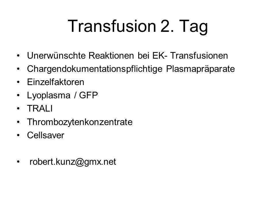 Transfusion 2. Tag Unerwünschte Reaktionen bei EK- Transfusionen