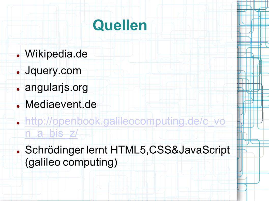 Quellen Wikipedia.de Jquery.com angularjs.org Mediaevent.de