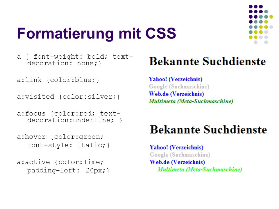 Formatierung mit CSS a { font-weight: bold; text-decoration: none;}