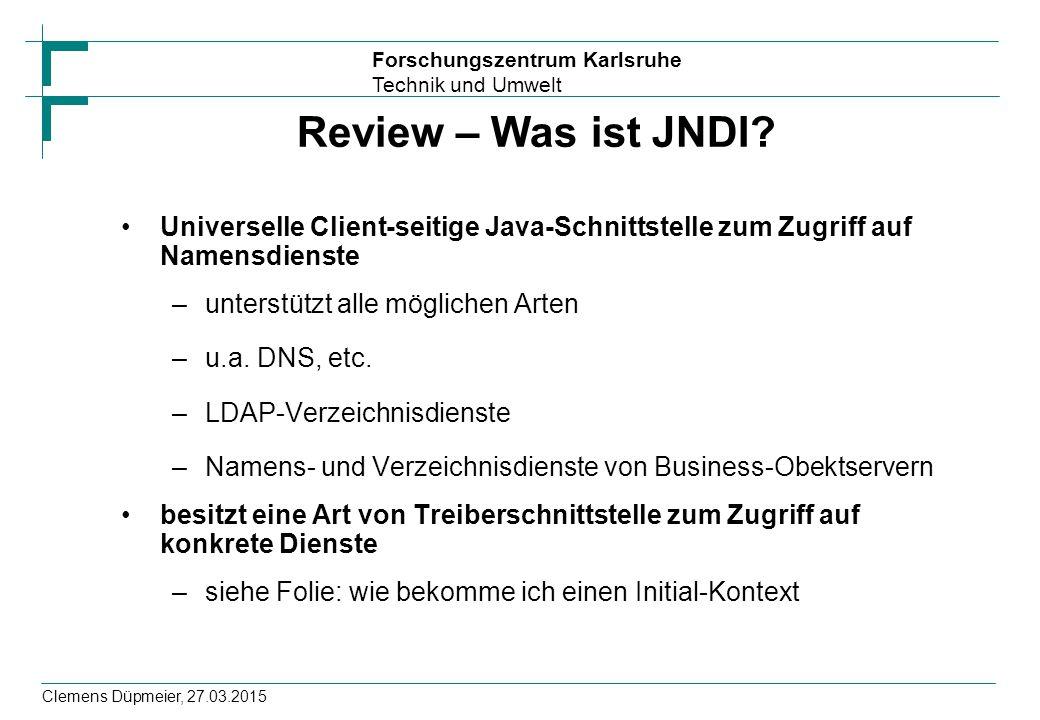 Review – Was ist JNDI Universelle Client-seitige Java-Schnittstelle zum Zugriff auf Namensdienste.