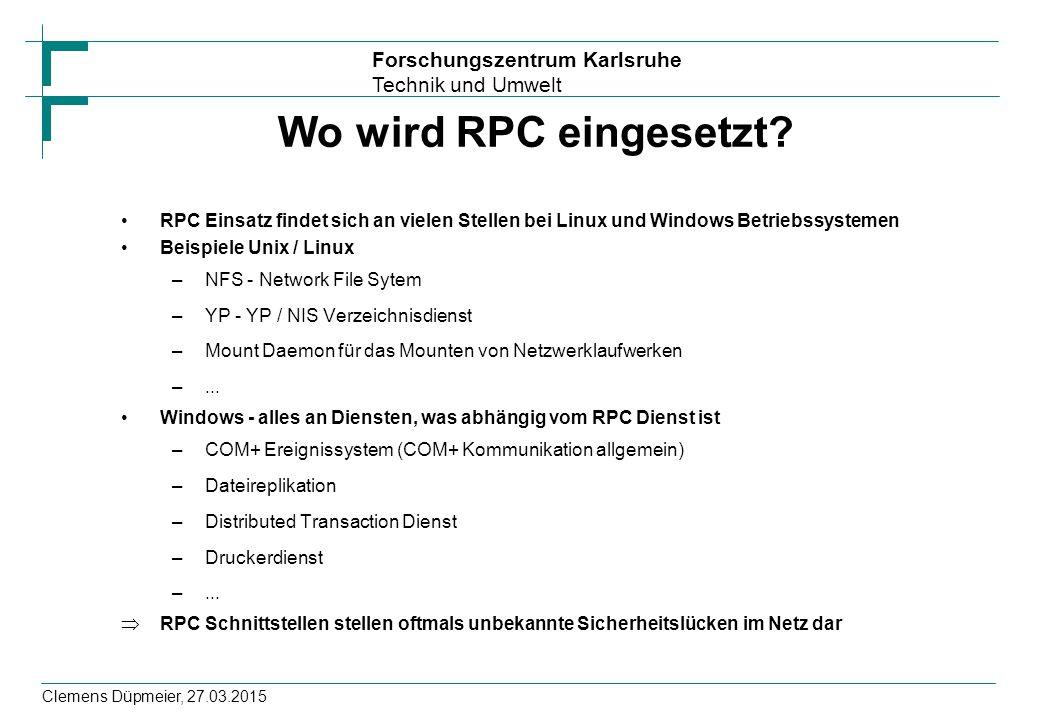 Wo wird RPC eingesetzt RPC Einsatz findet sich an vielen Stellen bei Linux und Windows Betriebssystemen.