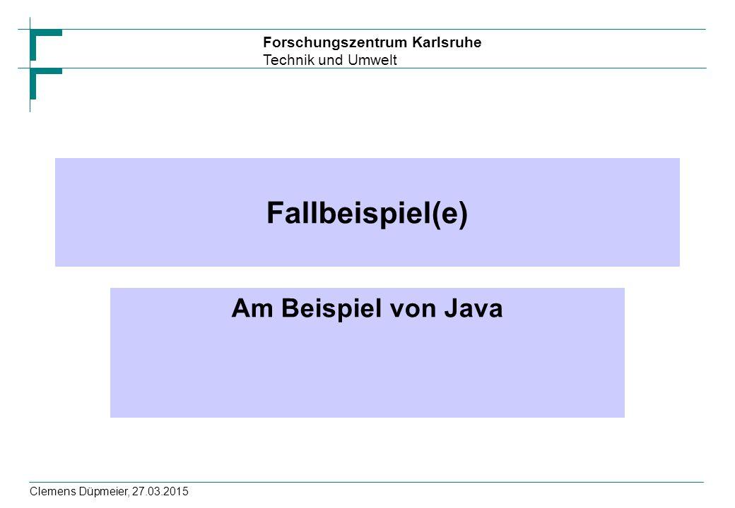 Fallbeispiel(e) Am Beispiel von Java Clemens Düpmeier, 08.04.2017