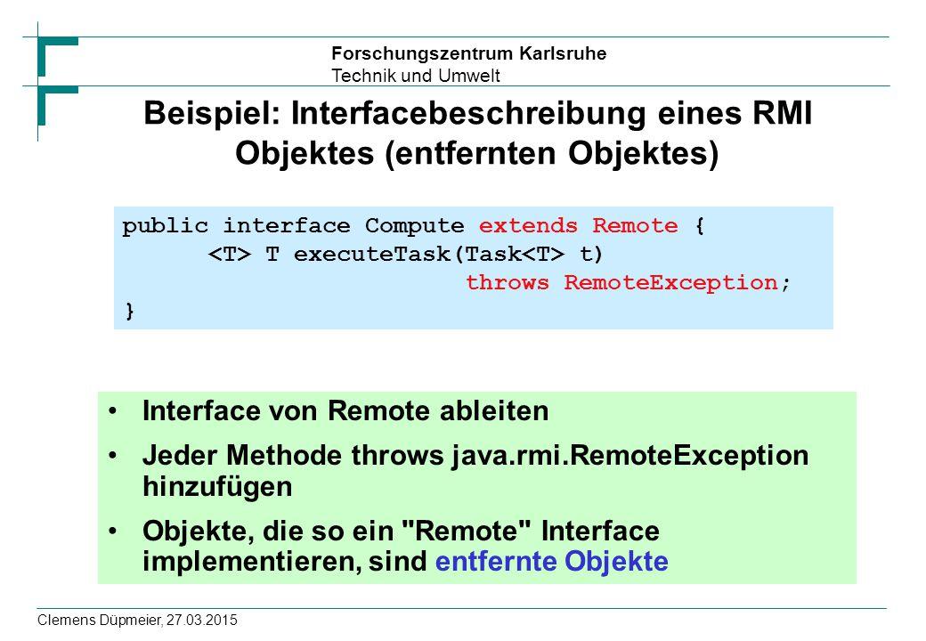 Beispiel: Interfacebeschreibung eines RMI Objektes (entfernten Objektes)
