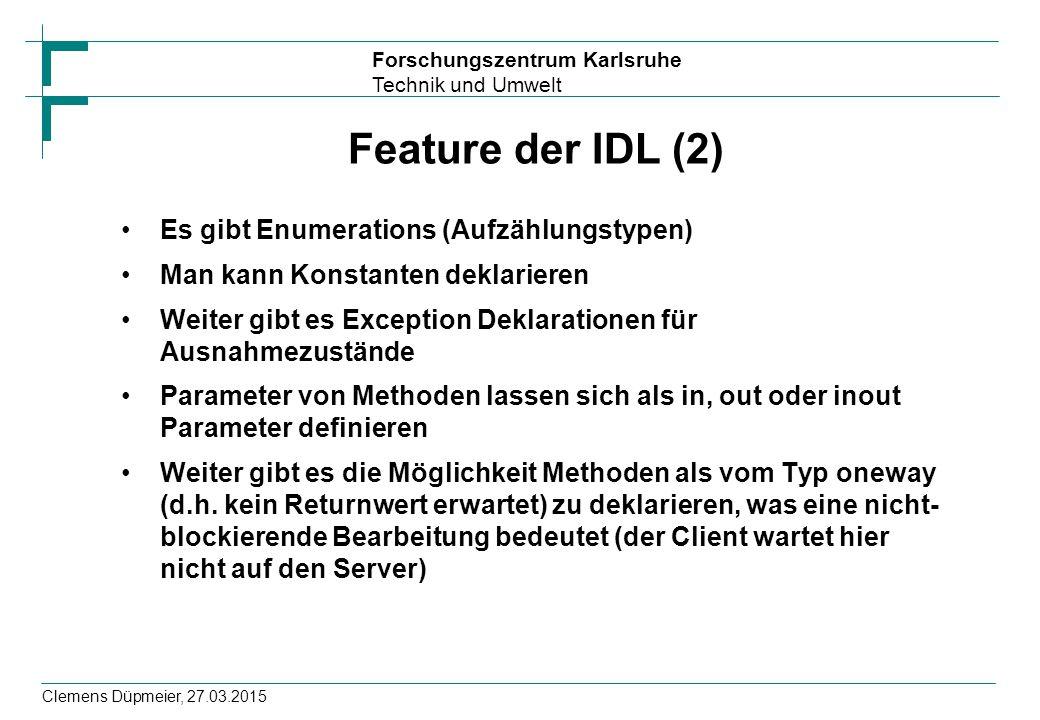 Feature der IDL (2) Es gibt Enumerations (Aufzählungstypen)