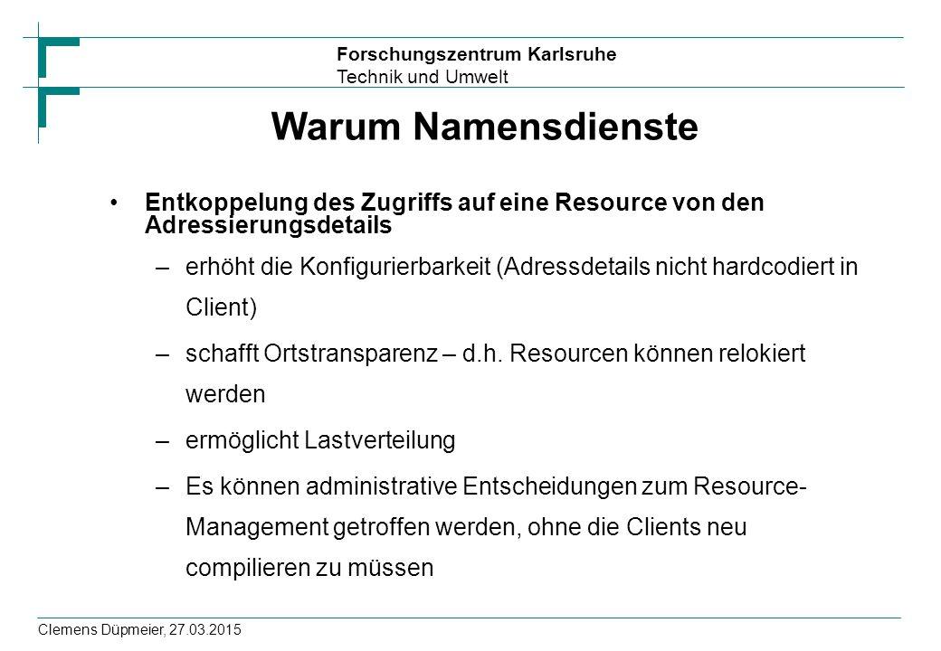 Warum Namensdienste Entkoppelung des Zugriffs auf eine Resource von den Adressierungsdetails.