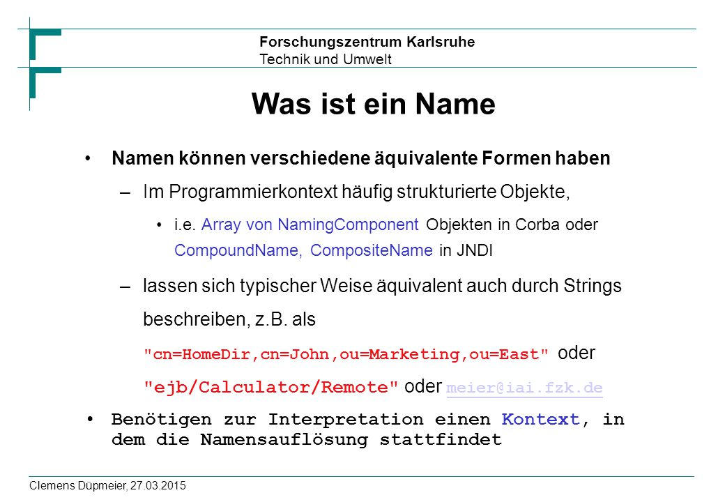 Was ist ein Name Namen können verschiedene äquivalente Formen haben