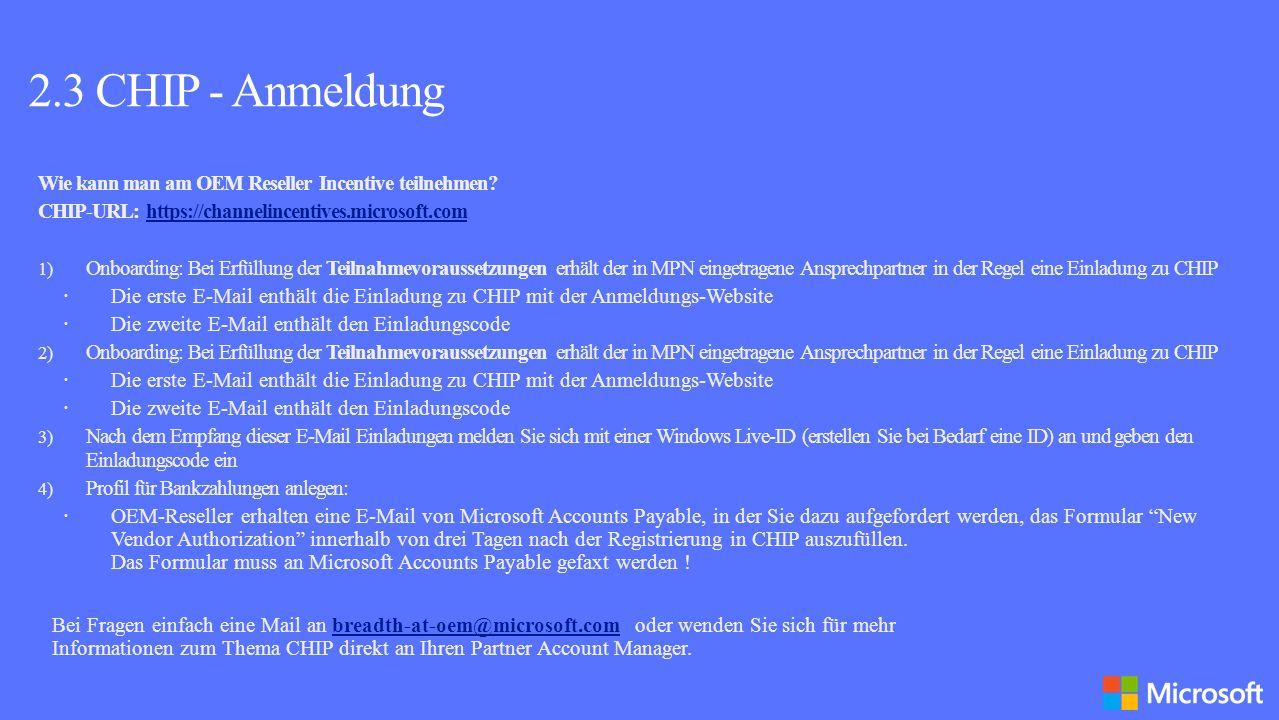 2.3 CHIP - Anmeldung Wie kann man am OEM Reseller Incentive teilnehmen CHIP-URL: https://channelincentives.microsoft.com.