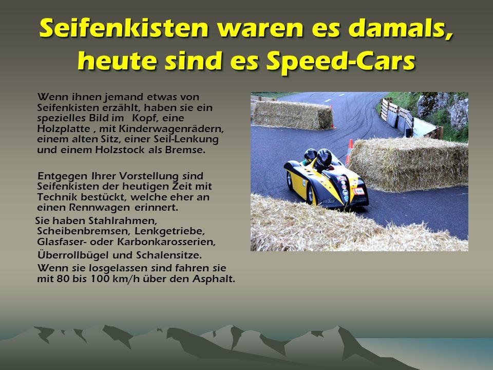Seifenkisten waren es damals, heute sind es Speed-Cars