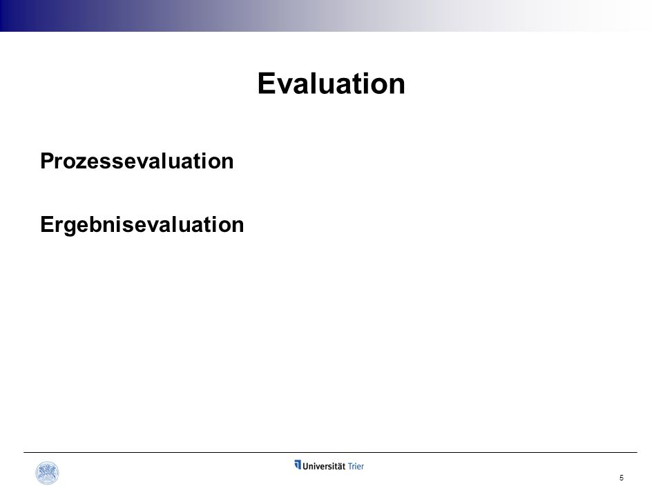 Evaluation Prozessevaluation Ergebnisevaluation