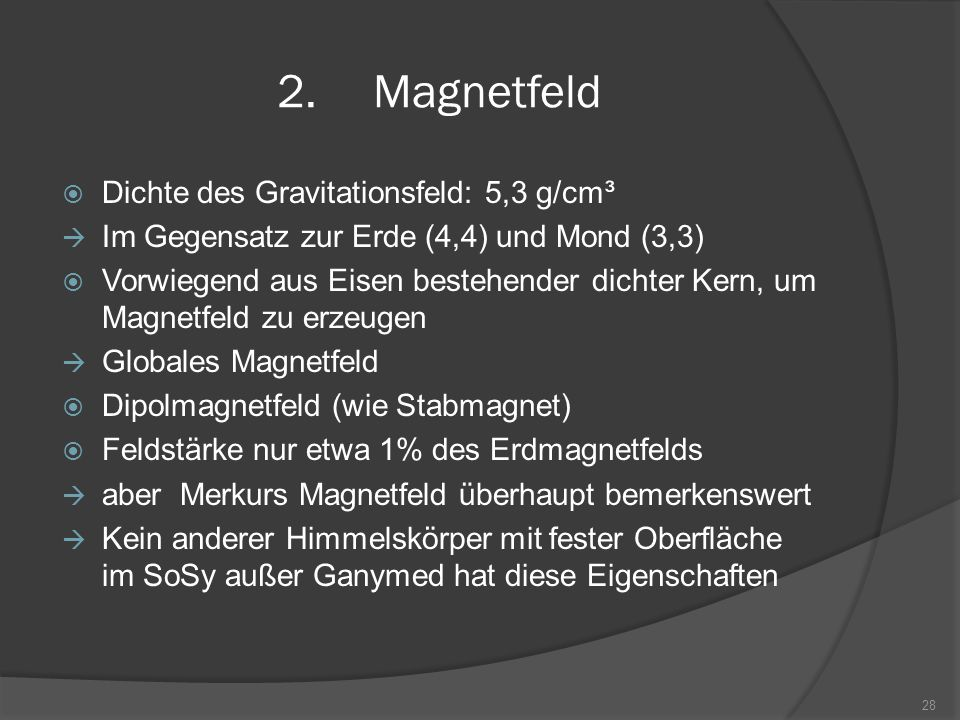 Magnetfeld Dichte des Gravitationsfeld: 5,3 g/cm³