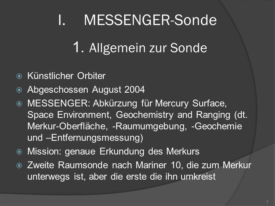 MESSENGER-Sonde Allgemein zur Sonde Künstlicher Orbiter