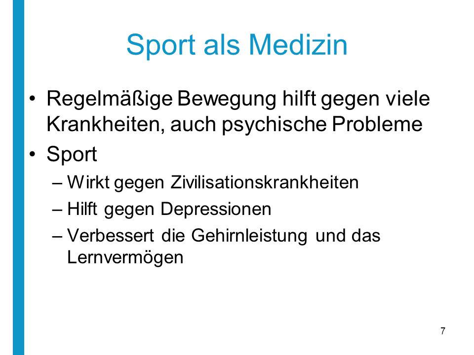 Sport als Medizin Regelmäßige Bewegung hilft gegen viele Krankheiten, auch psychische Probleme. Sport.