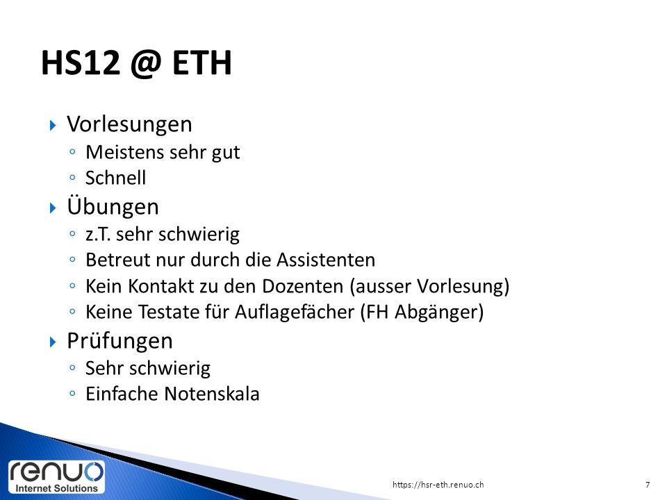 HS12 @ ETH Vorlesungen Übungen Prüfungen Meistens sehr gut Schnell