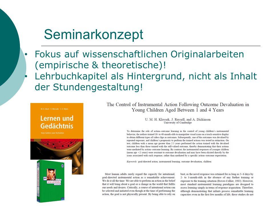 Seminarkonzept Fokus auf wissenschaftlichen Originalarbeiten (empirische & theoretische)!