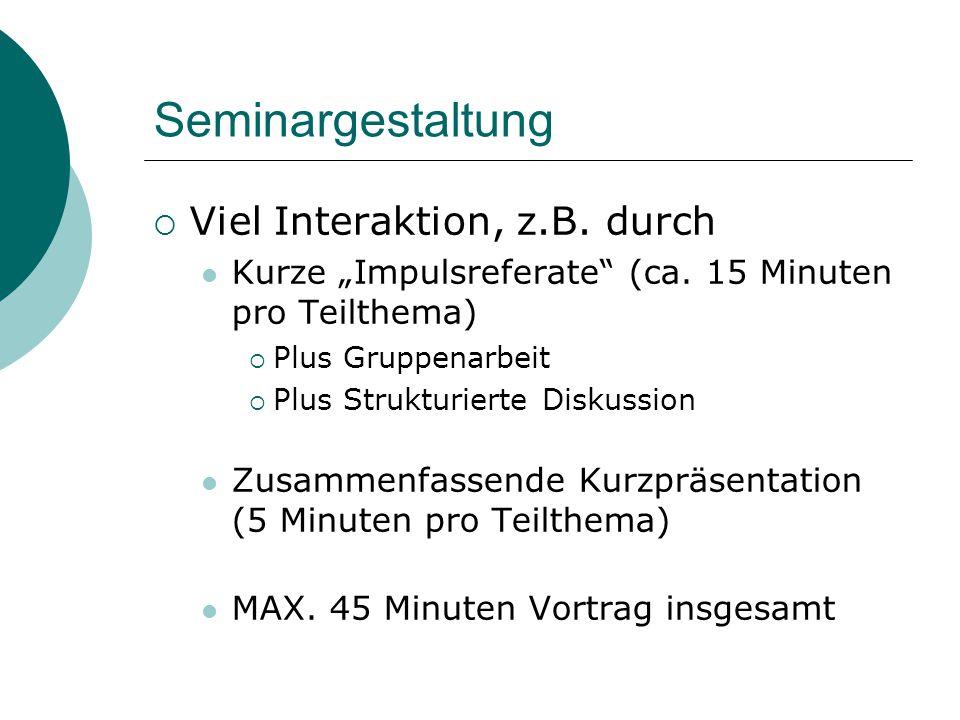 Seminargestaltung Viel Interaktion, z.B. durch