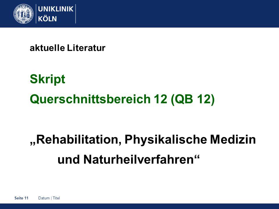 """aktuelle Literatur Skript Querschnittsbereich 12 (QB 12) """"Rehabilitation, Physikalische Medizin und Naturheilverfahren"""
