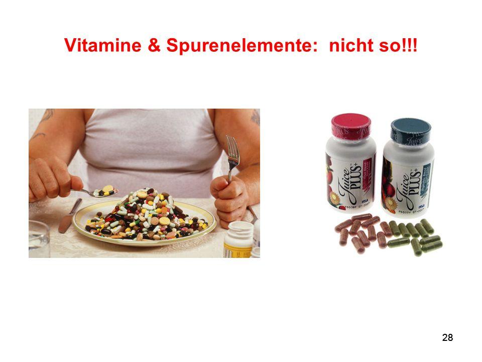 Vitamine & Spurenelemente: nicht so!!!