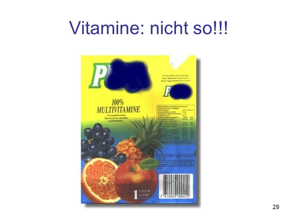 Vitamine: nicht so!!!