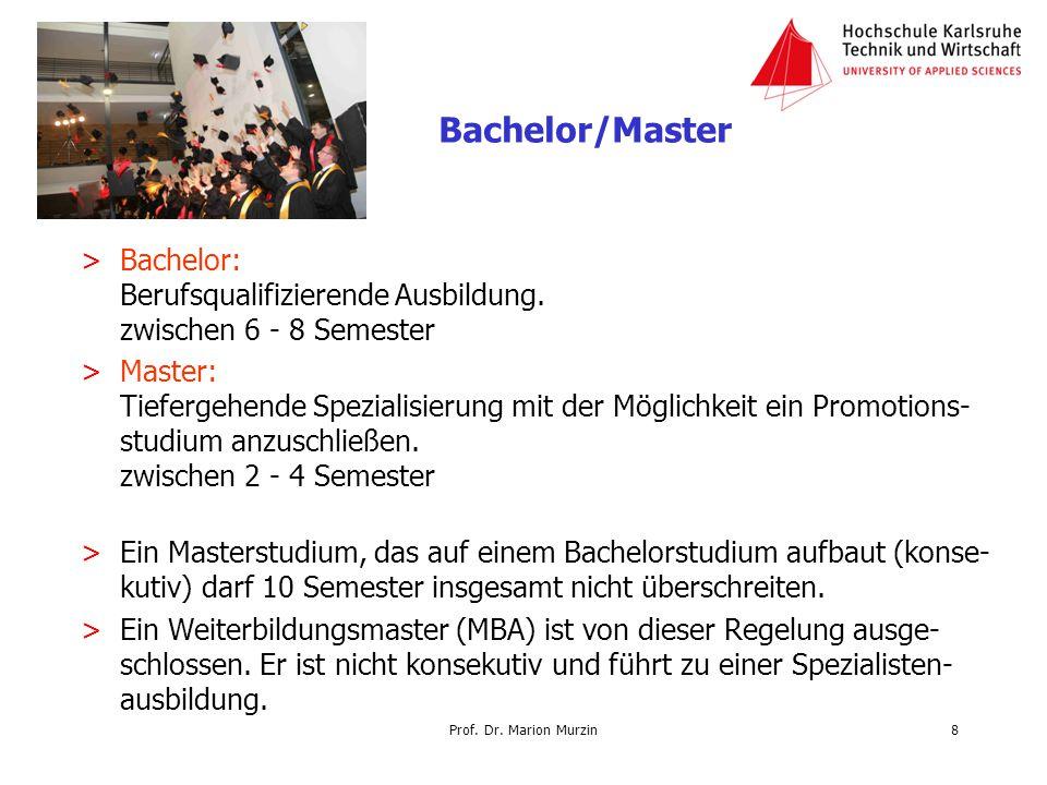 Bachelor/Master Bachelor: Berufsqualifizierende Ausbildung. zwischen 6 - 8 Semester.
