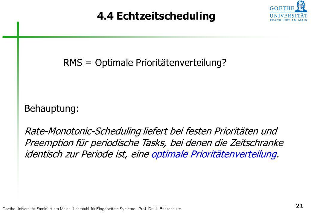4.4 Echtzeitscheduling RMS = Optimale Prioritätenverteilung
