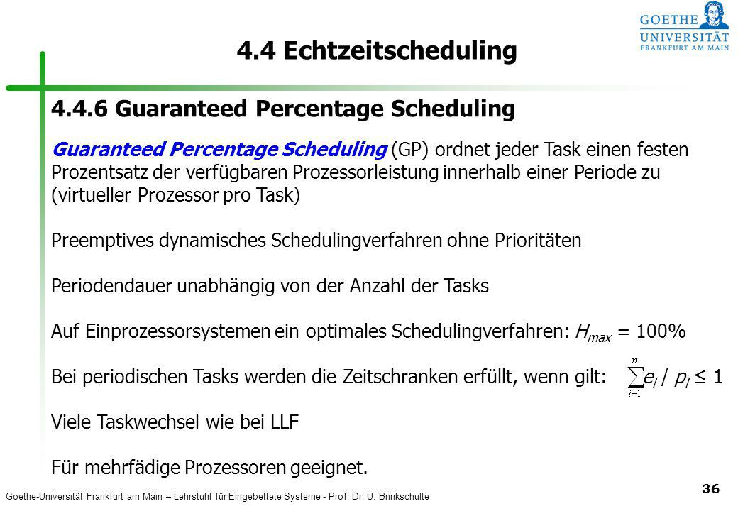 4.4 Echtzeitscheduling 4.4.6 Guaranteed Percentage Scheduling