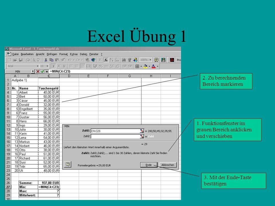 Excel Übung 1 2. Zu berechnenden Bereich markieren