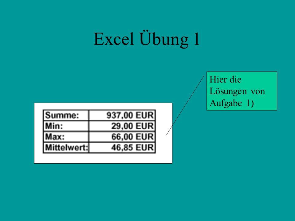 Excel Übung 1 Hier die Lösungen von Aufgabe 1)