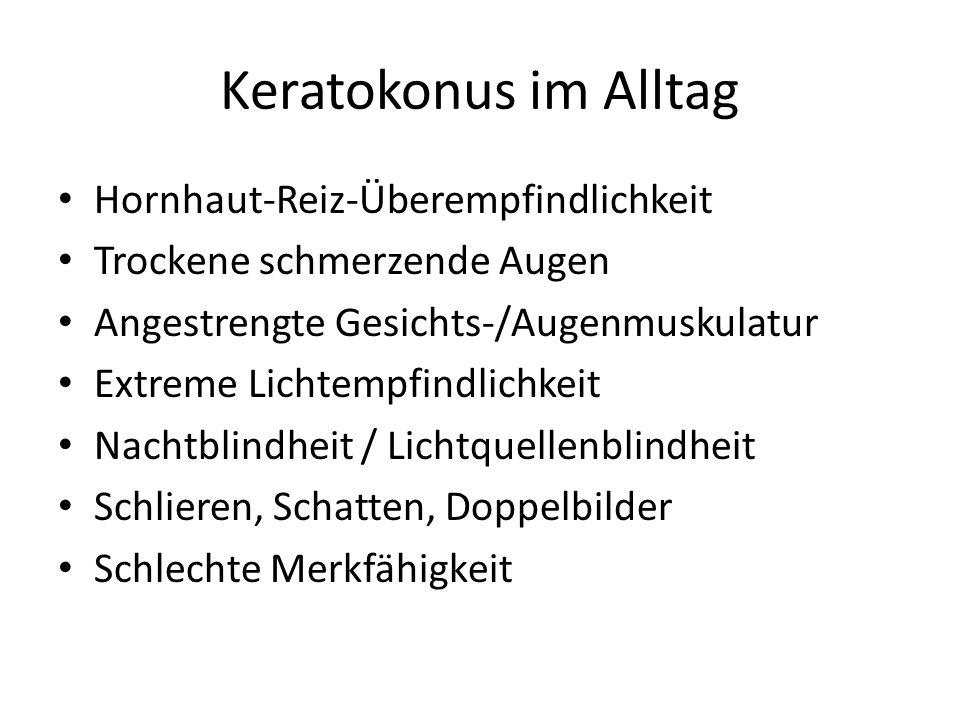 Keratokonus im Alltag Hornhaut-Reiz-Überempfindlichkeit