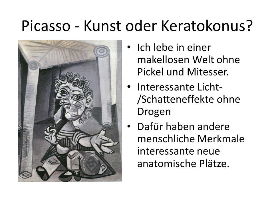 Picasso - Kunst oder Keratokonus