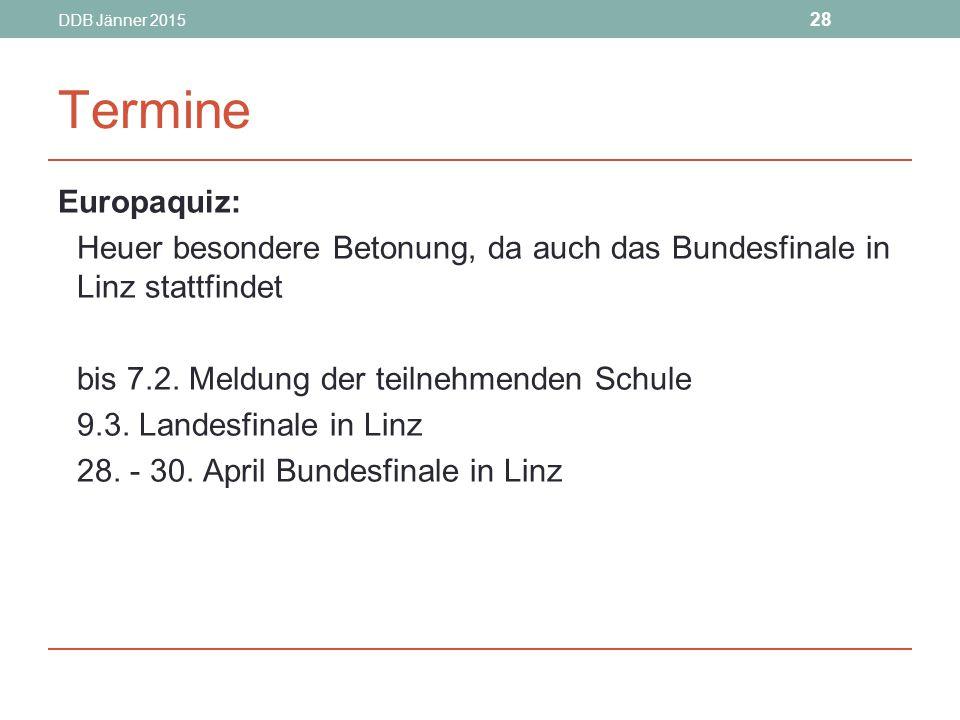 DDB Jänner 2015 28. Termine. Europaquiz: Heuer besondere Betonung, da auch das Bundesfinale in Linz stattfindet.