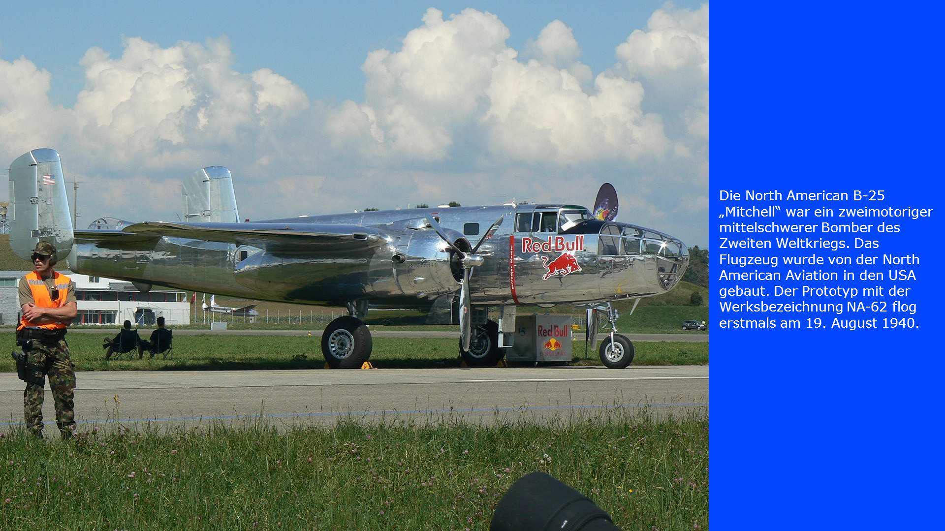 """Die North American B-25 """"Mitchell war ein zweimotoriger mittelschwerer Bomber des Zweiten Weltkriegs."""