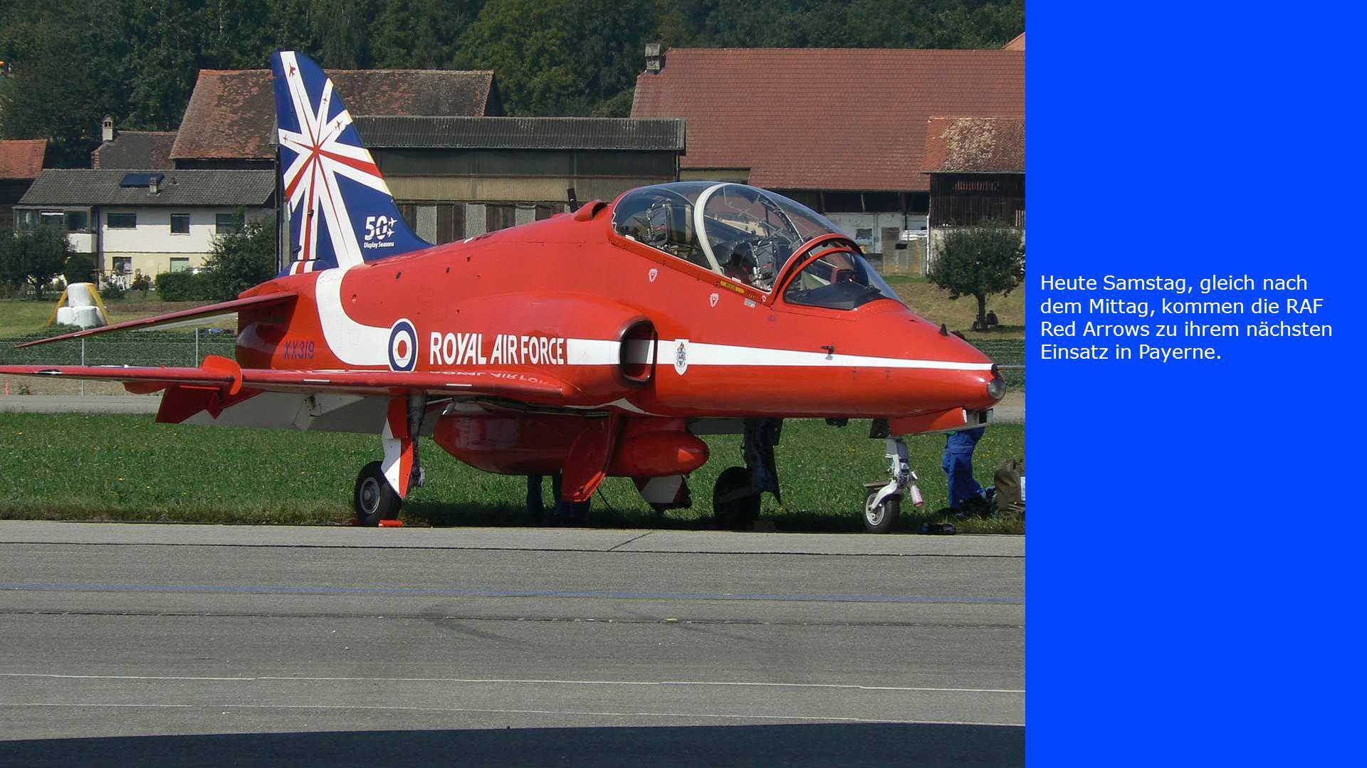 Heute Samstag, gleich nach dem Mittag, kommen die RAF Red Arrows zu ihrem nächsten Einsatz in Payerne.