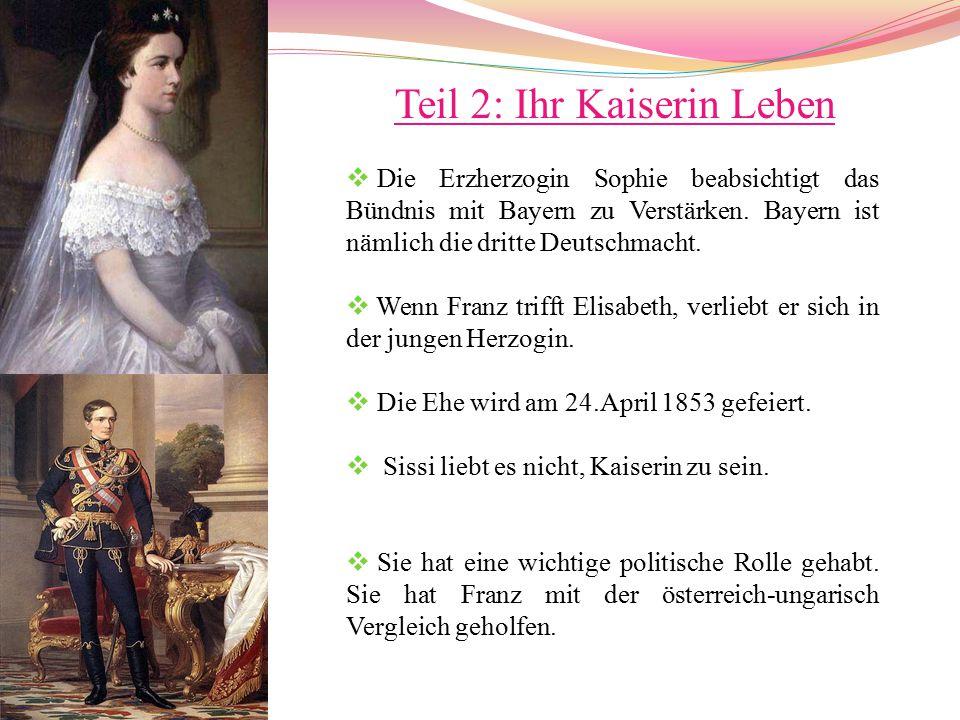 Teil 2: Ihr Kaiserin Leben