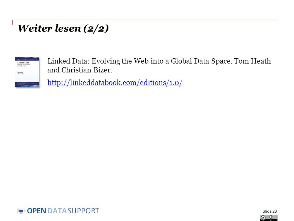 Weiter lesen (2/2) Linked Data: Evolving the Web into a Global Data Space.