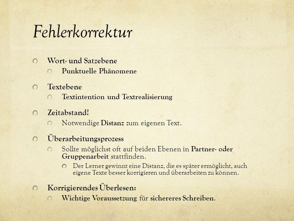 Fehlerkorrektur Wort- und Satzebene Textebene Zeitabstand!