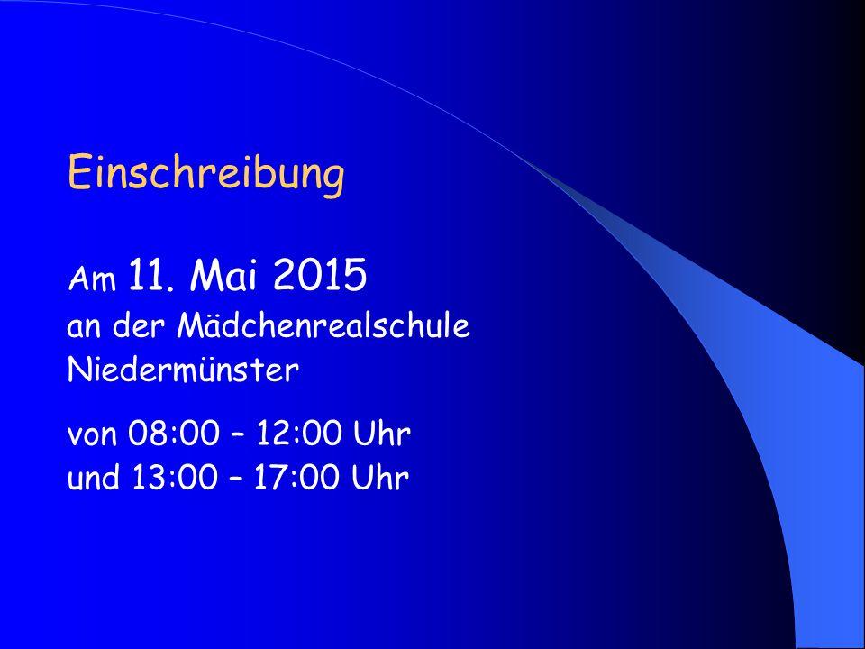 Einschreibung Am 11. Mai 2015 an der Mädchenrealschule Niedermünster