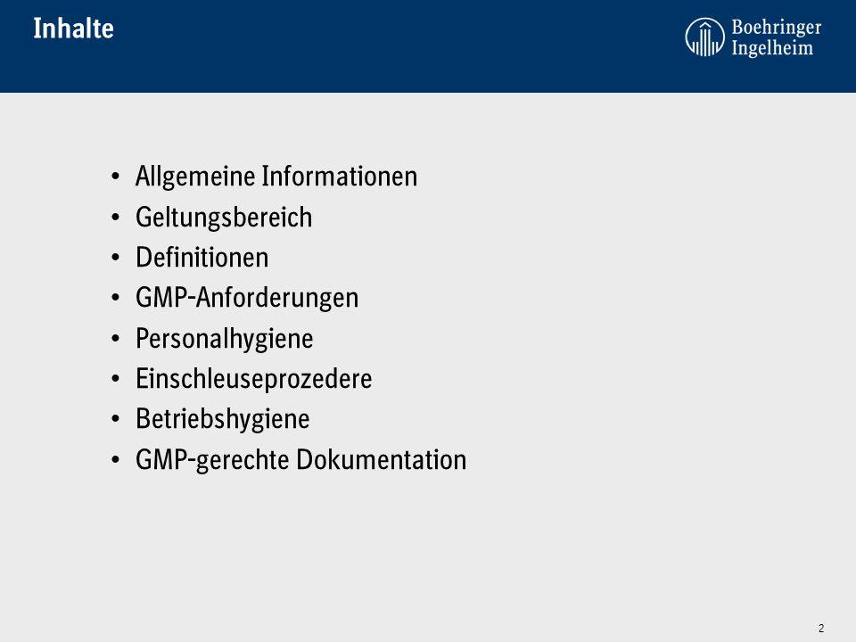 Inhalte Allgemeine Informationen. Geltungsbereich. Definitionen. GMP-Anforderungen. Personalhygiene.