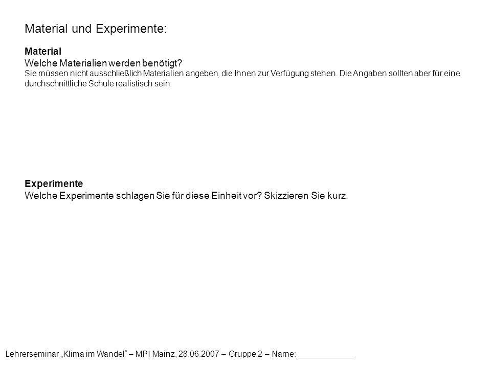 Material und Experimente: