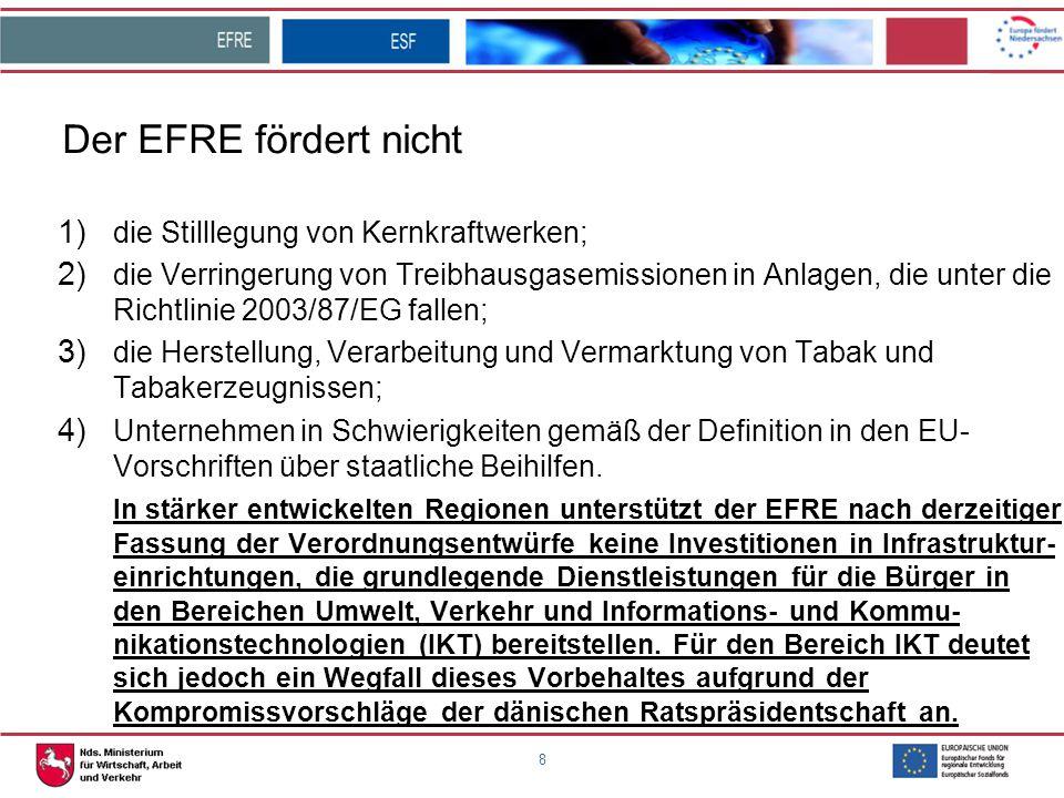 Der EFRE fördert nicht die Stilllegung von Kernkraftwerken;