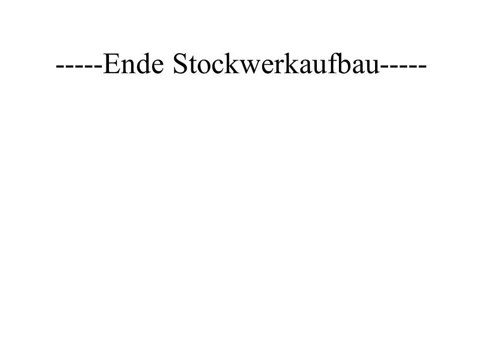 -----Ende Stockwerkaufbau-----