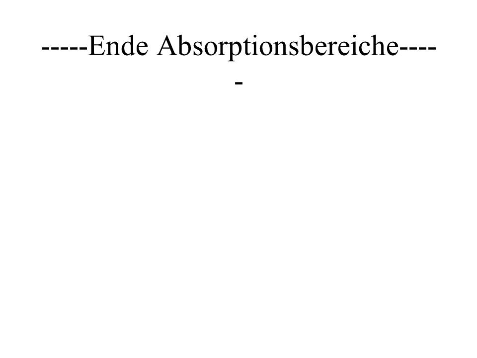 -----Ende Absorptionsbereiche-----