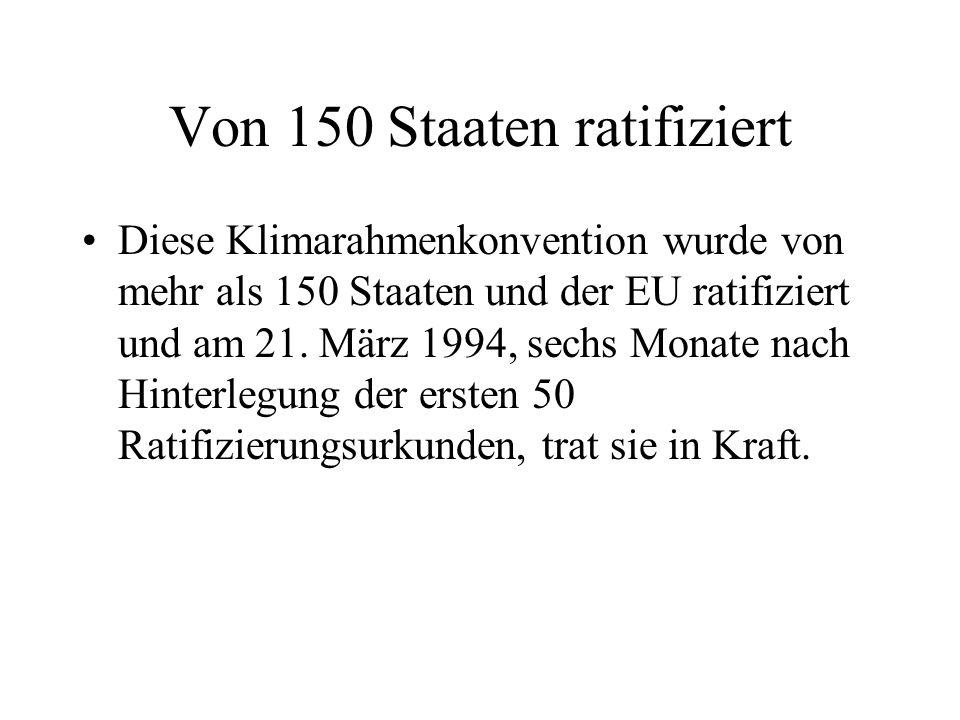 Von 150 Staaten ratifiziert