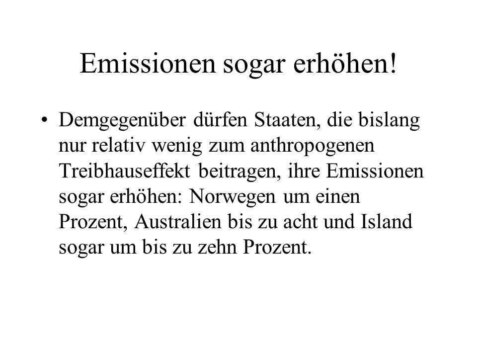 Emissionen sogar erhöhen!