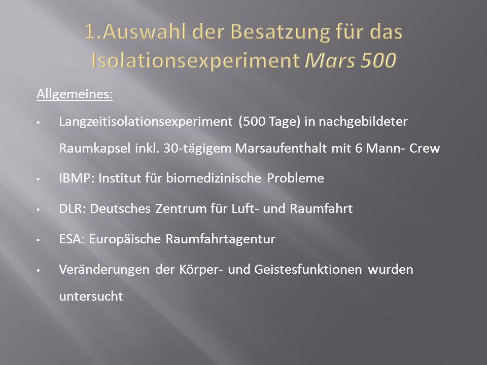 1.Auswahl der Besatzung für das Isolationsexperiment Mars 500