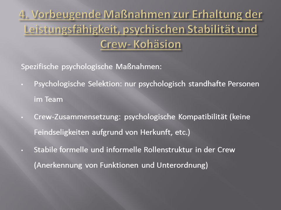 4. Vorbeugende Maßnahmen zur Erhaltung der Leistungsfähigkeit, psychischen Stabilität und Crew- Kohäsion
