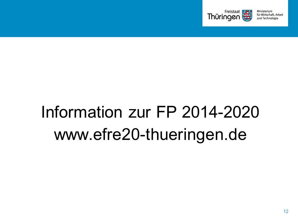 Information zur FP 2014-2020 www.efre20-thueringen.de 12