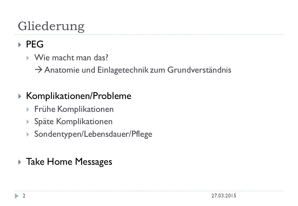 Gliederung PEG Komplikationen/Probleme Take Home Messages
